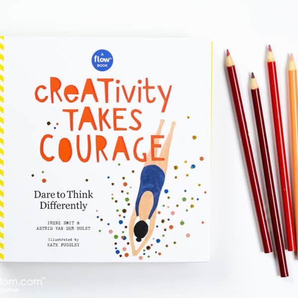 Creativity Takes Courage – A Book to Inspire and Empower the Artist Inside of You