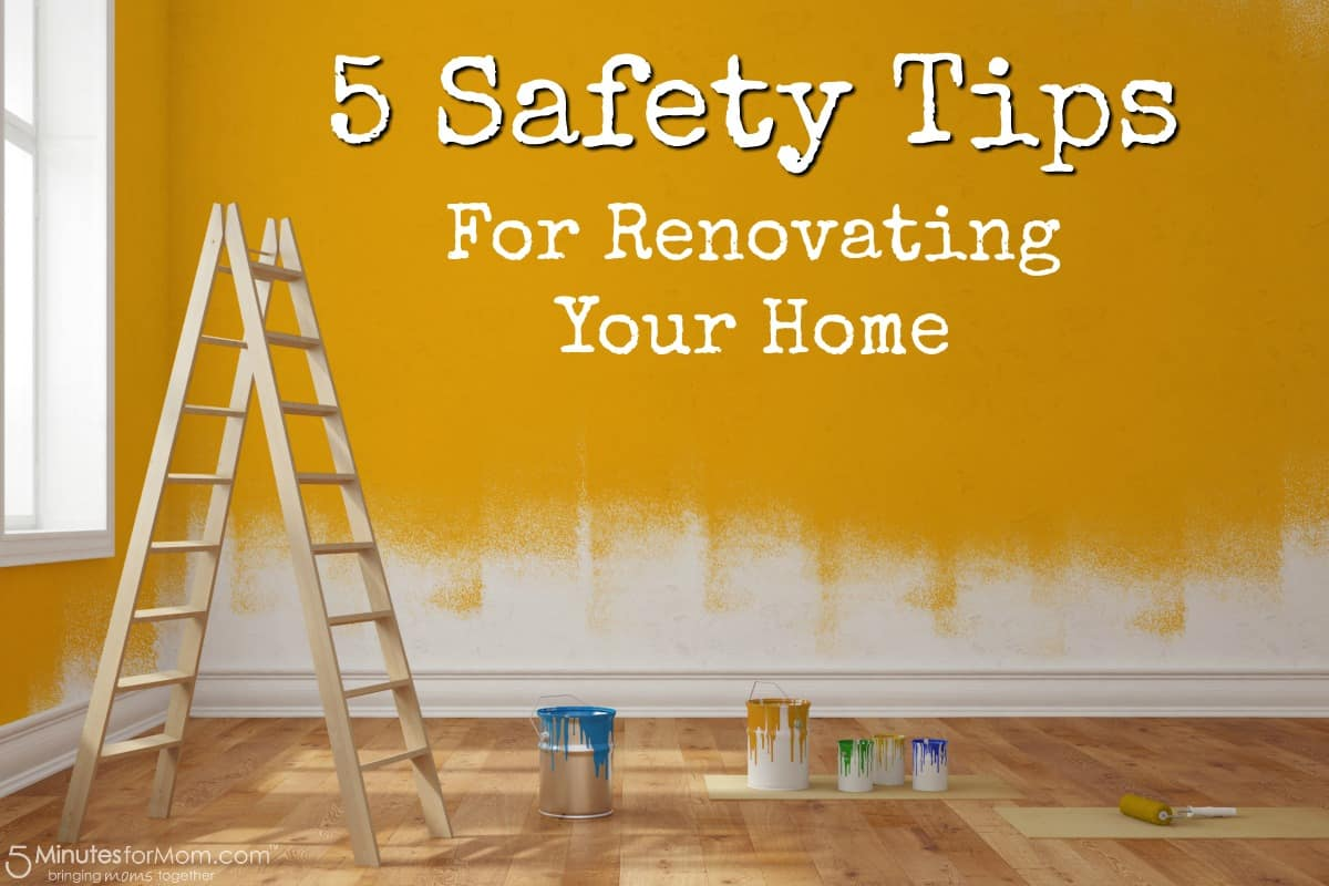 5 Safety Tips for Renovating Your Home