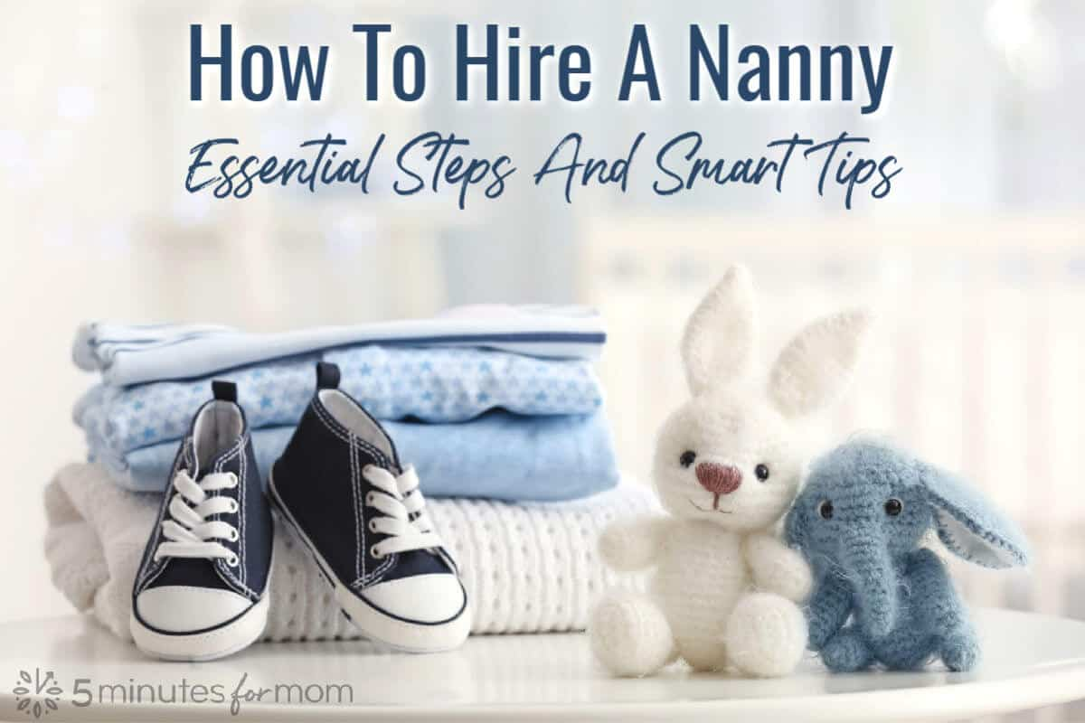 How To Hire A Nanny - Essential Steps and Smart Tips