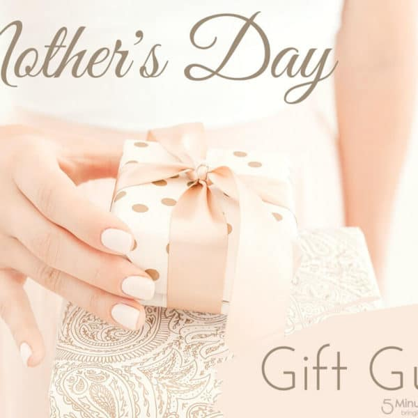 Mother's Day Gift Guide – Best Gifts For Mom