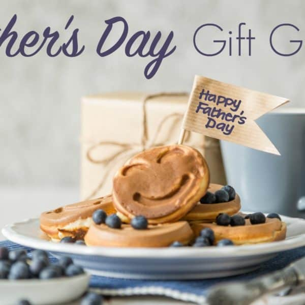 Father's Day Gift Ideas – Dads Will Love These Gifts!