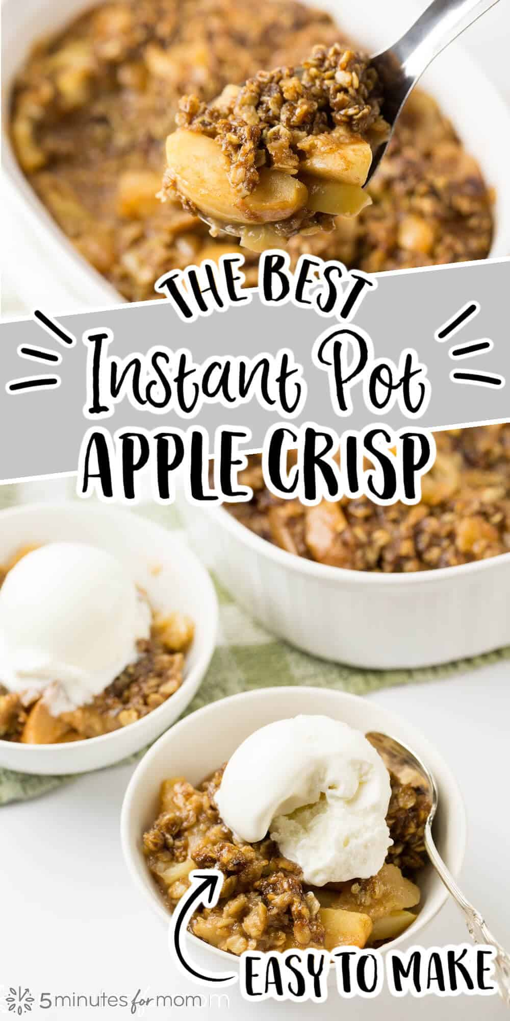 """Close up photo of Apple Crisp made in an Instant Pot and a photo of two bowls of apple crisp with ice cream on top. Text on image reads""""The Best Instant Pot Apple Crisp Recipe"""""""