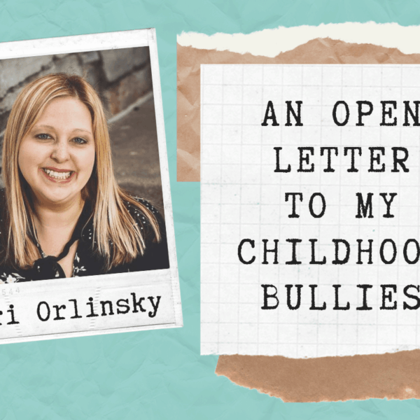 The Effects Of Bullying – A Mother's Open Letter To Her Childhood Bullies