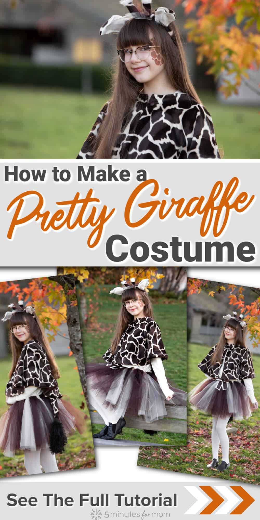 """Girl dressed in a handmade giraffe costume. Text on image says """"How to Make a Pretty Giraffe Costume - See the Full Tutorial"""""""