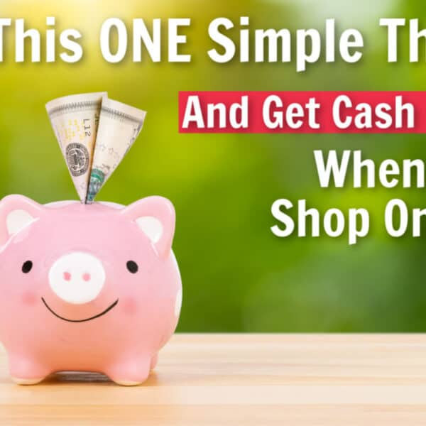 Remember to get Cash Back when you Shop Online