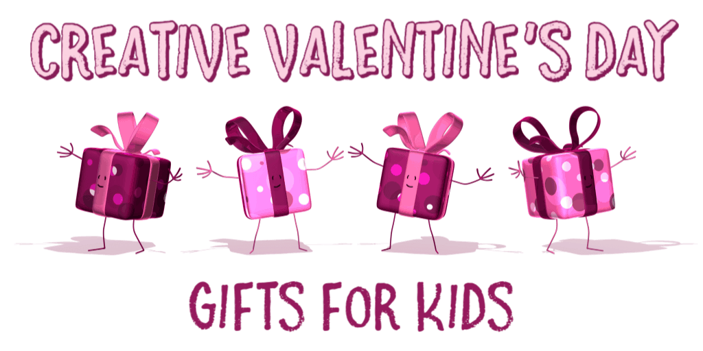 Valentines Day for Kids - Creative Gifts for Kids