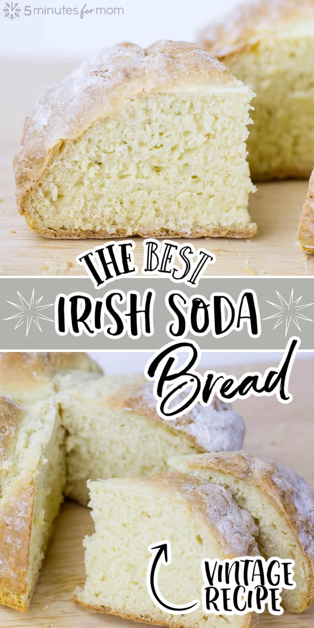 Freshly baked Irish Soda Bread - Text on the image says The Best Irish Soda Bread Vintage Recipe