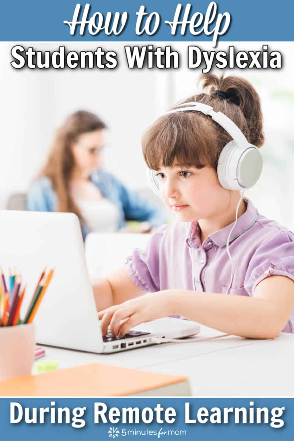 How to Help Students with Dyslexia During Remote Learning