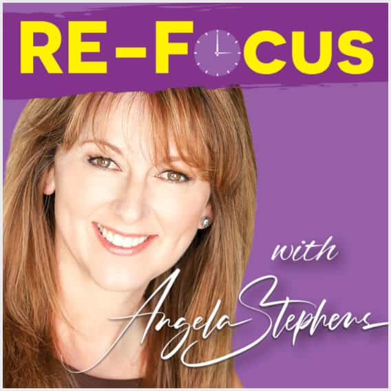 Re-Focus Podcast with Angela Stephens